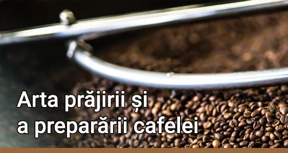 Arta prajirii si a prepararii cafelei